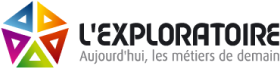 L'Exploratoire, Aujourd'hui les métiers de demain